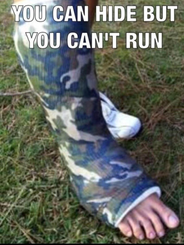 stupid but true - Leg - YOU CAN HIDE BUT YOU CAN'T RUN