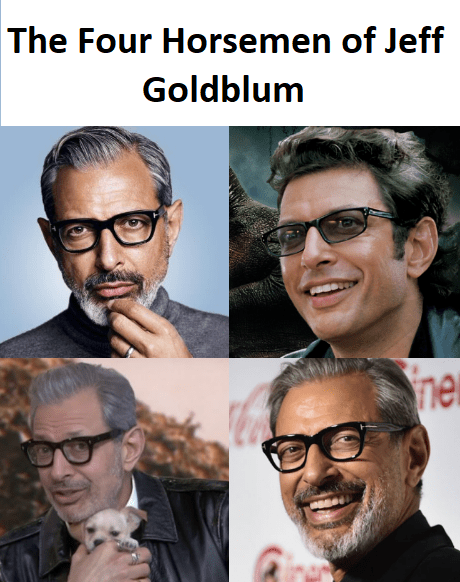 Jeff Goldblum - Facial expression - The Four Horsemen of Jeff Goldblum ne