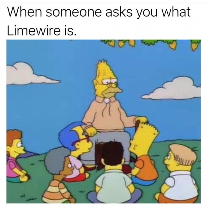 Cartoon - When someone asks you what Limewire is.