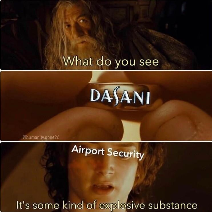 Photo caption - What do you see DASANI @humanity.gone26 Airport Security It's some kind of explosive substance