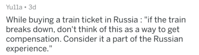 "terms and conditions - Text - Yulla 3d While buying a train ticket in Russia : ""if the train breaks down, don't think of this as a way to get compensation. Consider it a part of the Russian experience."""