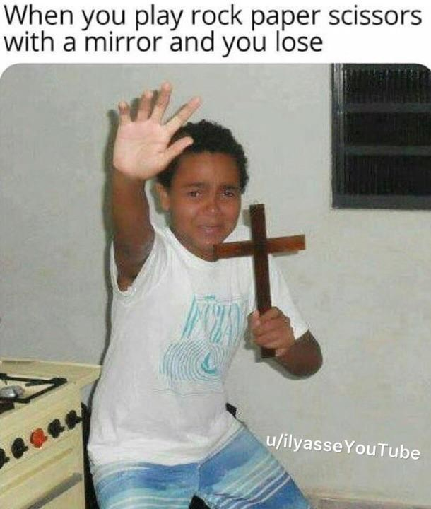 Arm - When you play rock paper scissors with a mirror and you lose u/ilyasseYouTube