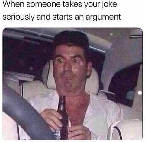 Photo caption - When someone takes your joke seriously and starts an argument
