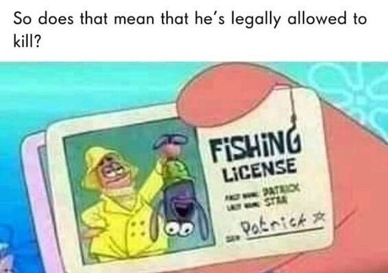 Cartoon - So does that mean that he's legally allowed to kill? FISHING LICENSE 2AT LT STRA Paknick