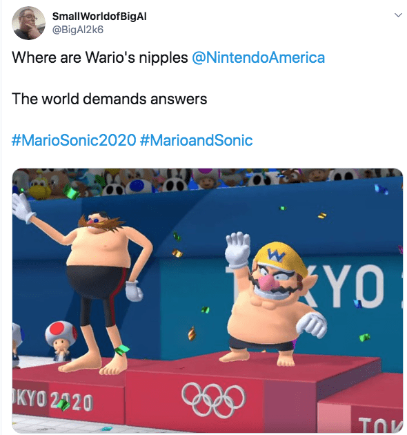 Technology - SmallWorldofBigAI @BIGA12K6 Where are Wario's nipples @NintendoAmerica The world demands answers #MarioSonic2020 #MarioandSonic YO KYO 2 20 TOV