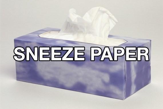 Facial tissue - SNEEZE PAPER