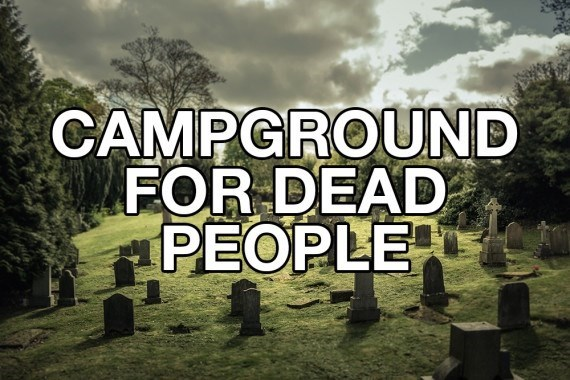 Grave - CAMPGROUND FOR DEAD PEOPLE
