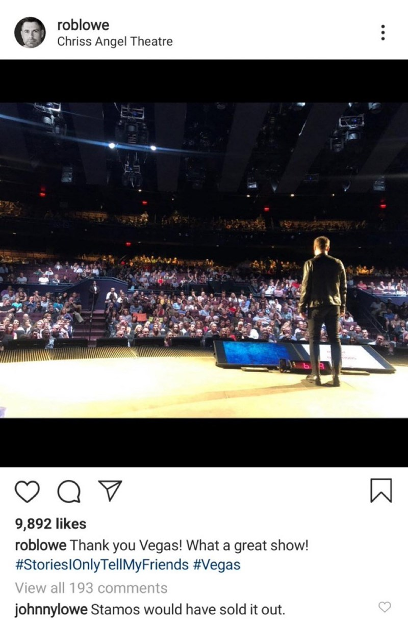 Rob Lowe - Font - roblowe Chriss Angel Theatre 9,892 likes roblowe Thank you Vegas! What a great show! #Stories1OnlyTellMyFriends #Vegas View all 193 comments johnnylowe Stamos would have sold it out