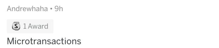 askreddit - White - Andrewhaha 9h S 1 Award Microtransactions