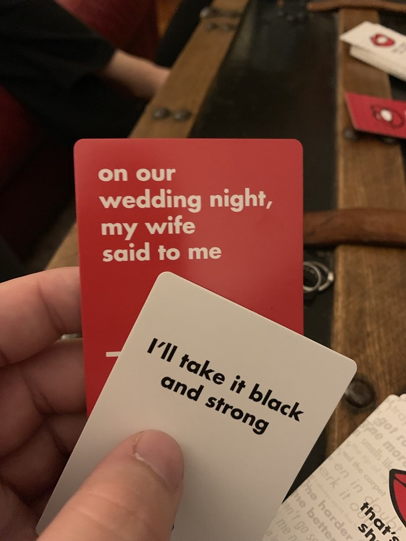 Text - wedding night, my wife said to me on our ra got ro ne mor I'll take it black and strong smells lik the tip of m ed the carpet en in dou'S sh qt ha the harder e better n't go me