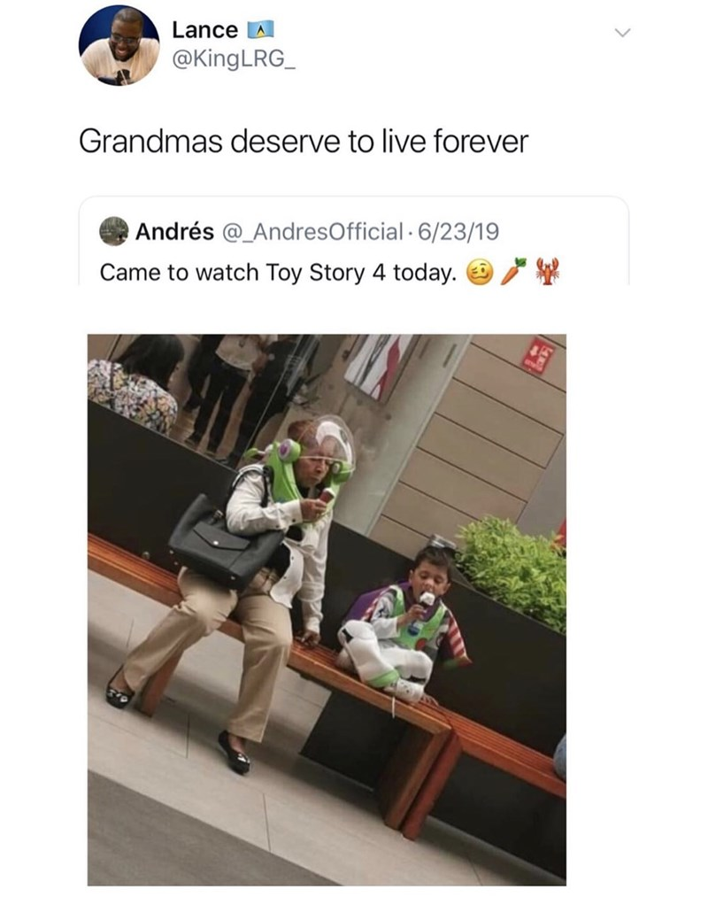 Adaptation - Lance @KingLRG_ Grandmas deserve to live forever Andrés @_AndresOfficial 6/23/19 Came to watch Toy Story 4 today.