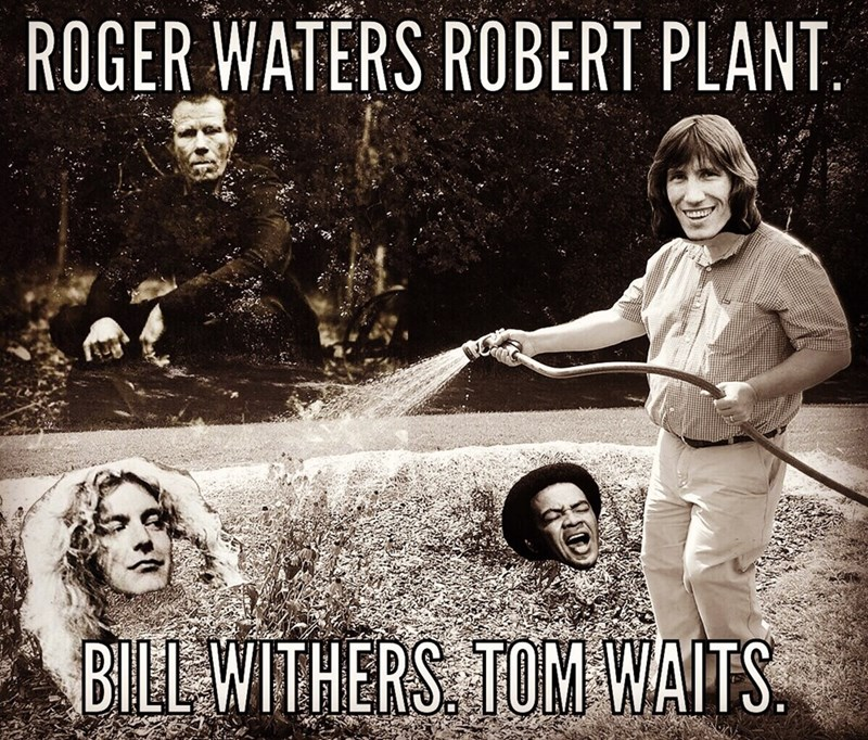 People - ROGER WATERS ROBERT PLANT BILL WITHERS TOM WAITS