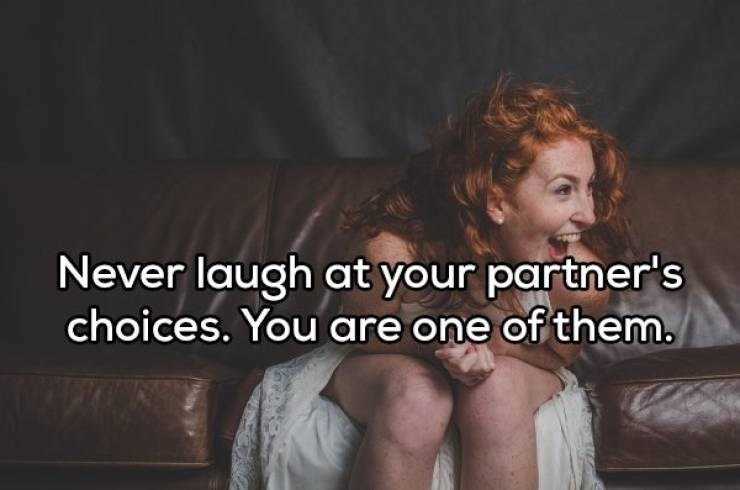 Text - Never laugh at your partner's choices. You are one of them