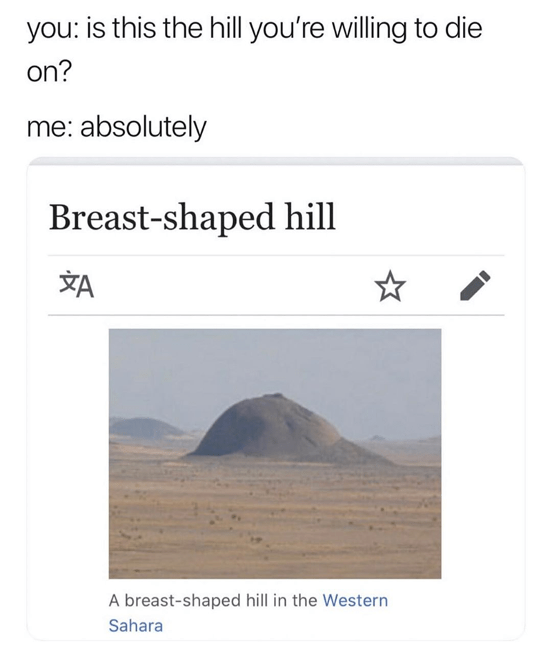 Funny meme about dying on a breast-shaped hill.