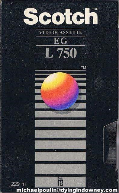 70s 80s nostalgia - Material property - Scotch TM VIDEOCASSETTE EG L 750 TM Beta IB 229 m michaelpoulin@dyingindowney.com