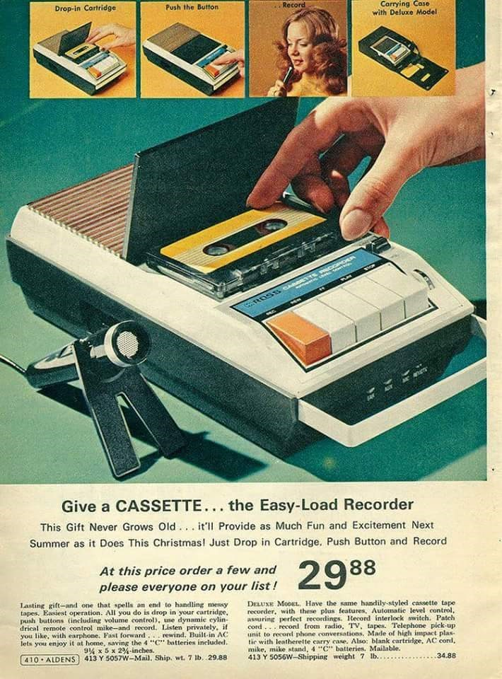 70s 80s nostalgia - Advertising - Carrying Case with Deluxe Model Record Push the Button Drop-in Cartridge Give a CASSETTE... the Easy-Load Recorder This Gift Never Grows Old. .it'll Provide as Much Fun and Excitement Next Summer as it Does This Christmas! Just Drop in Cartridge, Push Button and Record 2988 At this price order a few and please everyone on your list! DELUXE MODEL Have the same handily -styled cassette tape recorder, with these plus features, Automatic level control, assuring perf