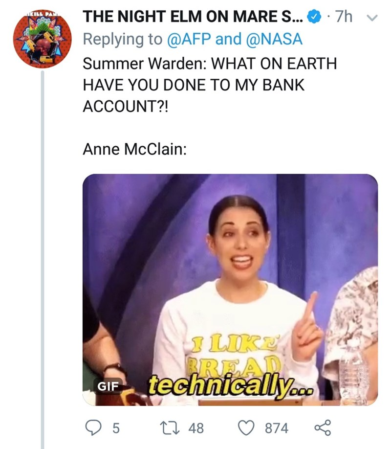 Text - THE NIGHT ELM ON MARES.. Replying to @AFP and @NASA 7h KILL PAR Summer Warden: WHAT ON EARTH HAVE YOU DONE TO MY BANK ACCOUNT?! Anne McClain: LIK AREA technically.. GIF 5 L 48 874