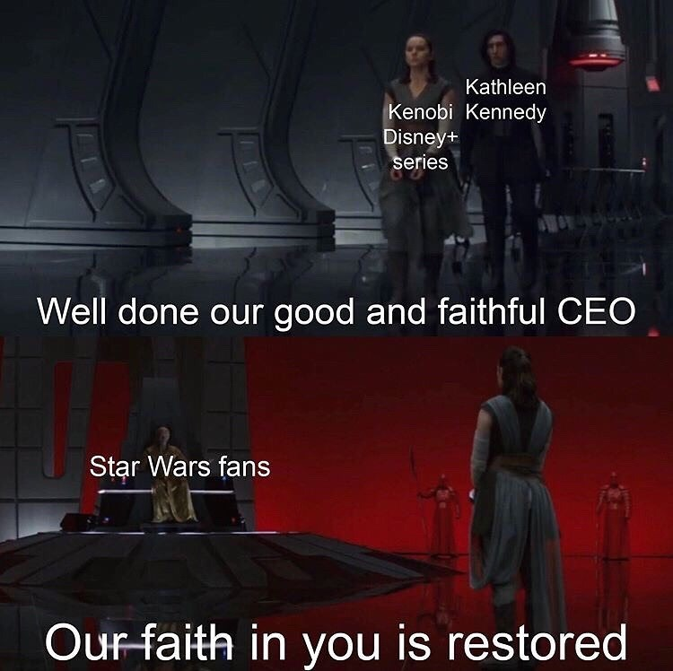 Font - Kathleen Kenobi Kennedy Disney+ series Well done our good and faithful CEO Star Wars fans Our faith in you is restored