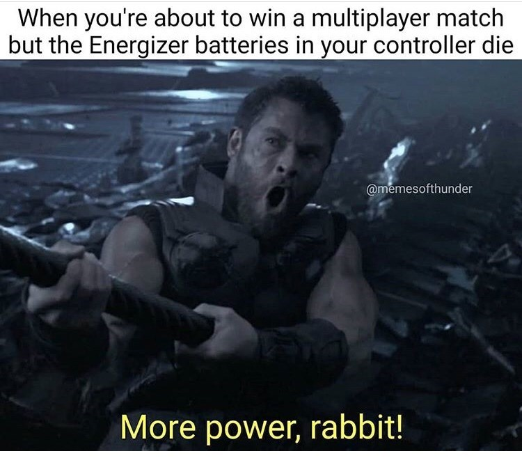 Photo caption - When you're about to win a multiplayer match but the Energizer batteries in your controller die @memesofthunder More power, rabbit!