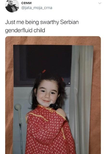 Text - семи @jata moja_crna Just me being swarthy Serbian genderfluid child