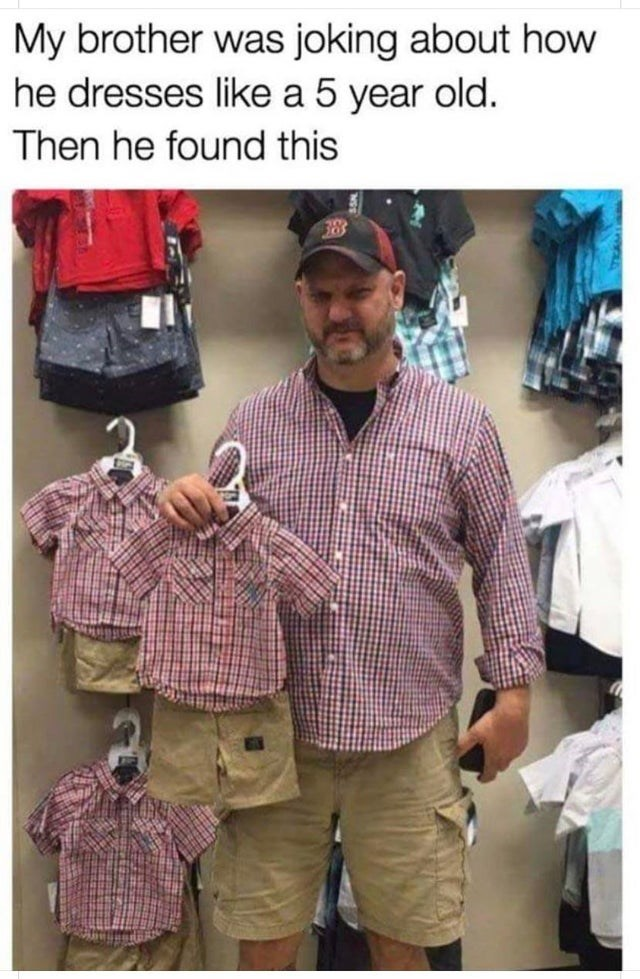 fail - Design - My brother was joking about how he dresses like a 5 year old. Then he found this 8
