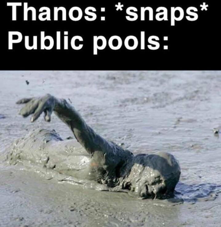 meme - Adaptation - Thanos: *snaps* Public pools: