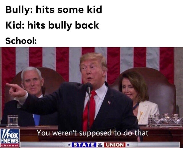 News - Bully: hits some kid Kid: hits bully back School: You weren't supposed to do that FOX NEWS STATE HE UNION channel
