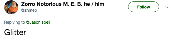 Text - Zorro Notorious M. E. B. he / him Follow @znmeb Replying to @Jasonlsbell Glitter