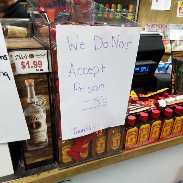 trashy moment - Product - SENEC We Do Not ns Tito's Handmade VODEA $1.99 Accept 50 ML ORS CAN 14.16 Prison NTIN ID's Tito's Gndmadi Thanks ODKA REA AREA REA ILD OF SCREAMS