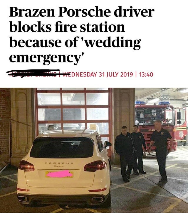 trashy moment - Motor vehicle - Brazen Porsche driver blocks fire station because of 'wedding emergency' WEDNESDAY 31 JULY 2019 13:40 DE OBS CHE