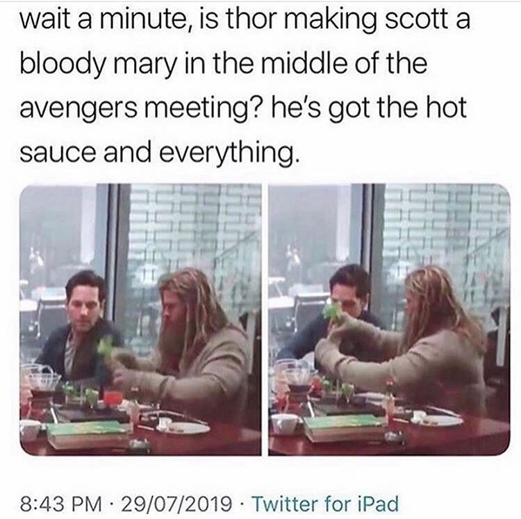 Text - wait a minute, is thor making scott a bloody mary in the middle of the avengers meeting? he's got the hot sauce and everything. 8:43 PM 29/07/2019 Twitter for iPad