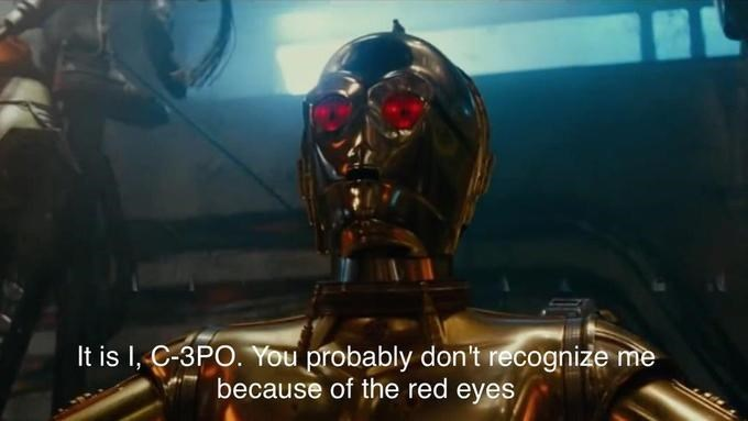 """Meme that reads, """"It is I, C-3PO. You probably don't recognize me because of the red eyes"""""""