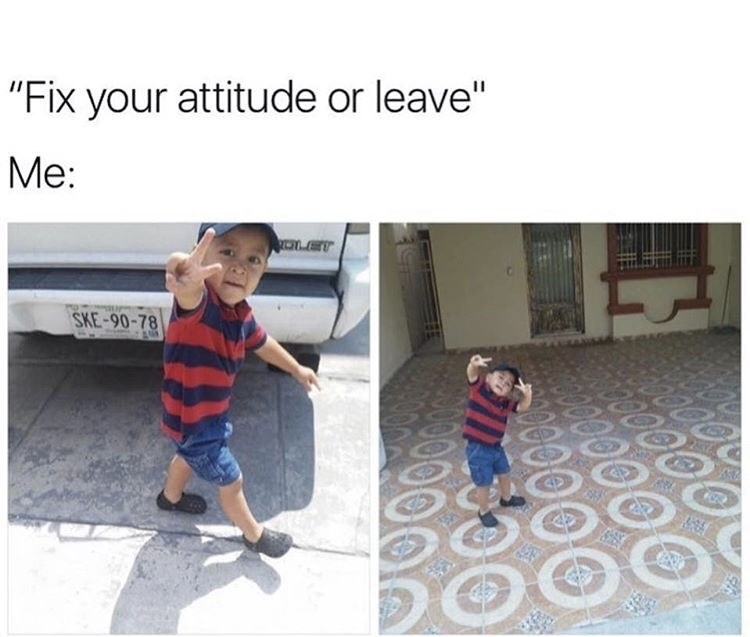 "Child - ""Fix your attitude or leave"" Me: CTET SKE-90-78 O00"