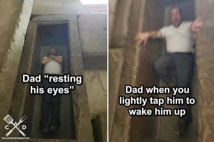 """dad joke - Text - Dad """"resting his eyes"""" Dad when you lightly tap him to wake him up D OCLASSICDADMOVES"""