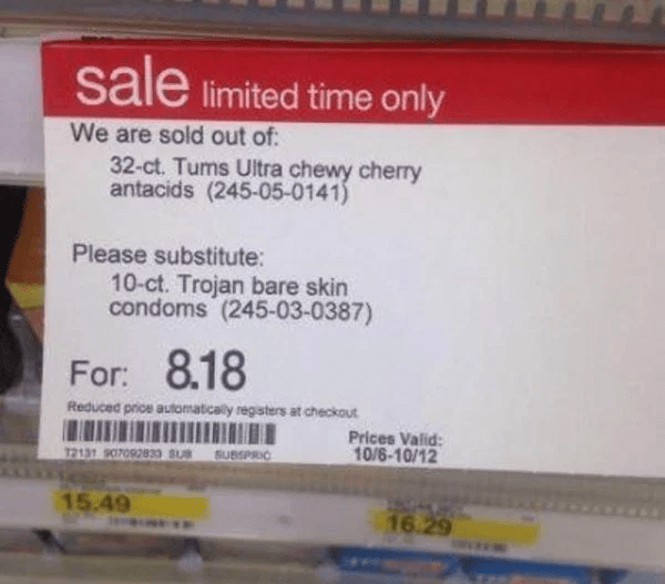 target - Text - sale limited time only We are sold out of 32-ct. Tums Ultra chewy cherry antacids (245-05-0141) Please substitute: 10-ct. Trojan bare skin condoms (245-03-0387) For: 8.18 Reduced price automaticaly registers at checkout Prices Valid: 10/6-10/12 SUBSPRIC 12131 907092833 SUB 15.49 16.29