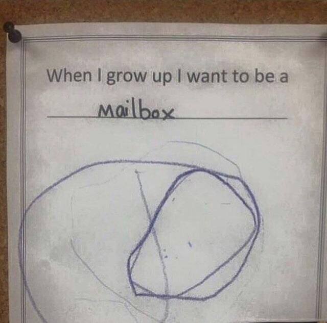 Text - When I grow up I want to be a Mailbax