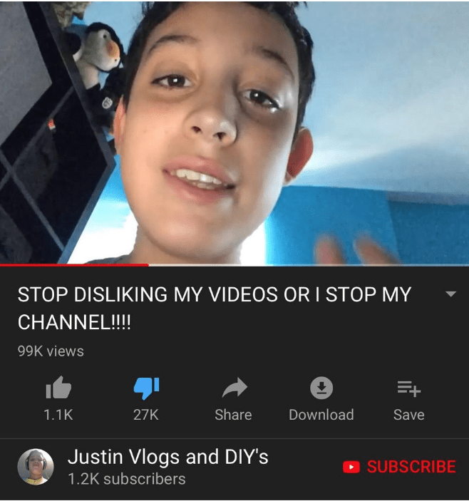 reddit - Face - STOP DISLIKING MY VIDEOS OR I STOP MY CHANNEL!!!! 99K views 27K 1.1K Share Download Save Justin Vlogs and DIY's SUBSCRIBE 1.2K subscribers