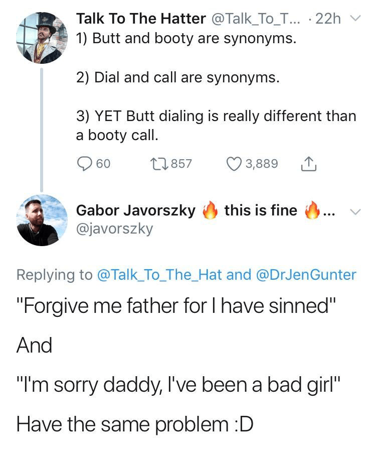 """Funny tweet that reads, """"Butt and booty are synonyms. 2) Dial and call are synonyms. 3) YET Butt dialing is really different than a booty call; 'Forgive me father for I have sinned' And 'I'm sorry daddy, I've been a bad girl;' Have the same problem :D"""""""