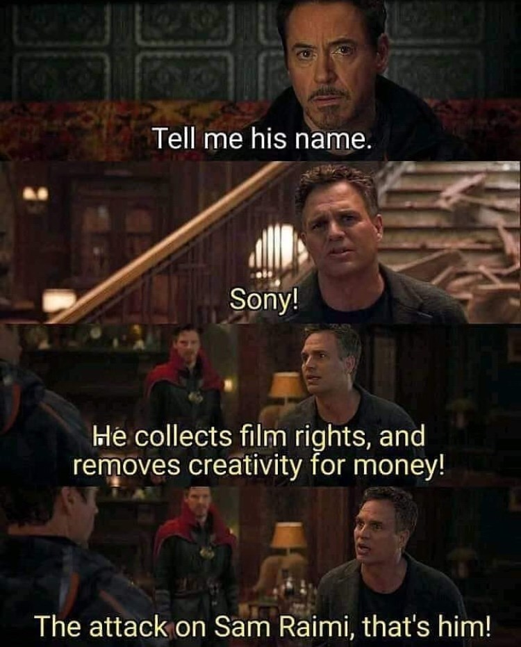 Photo caption - Tell me his name. Sony! He collects film rights, and removes creativity for money! The attack on Sam Raimi, that's him!