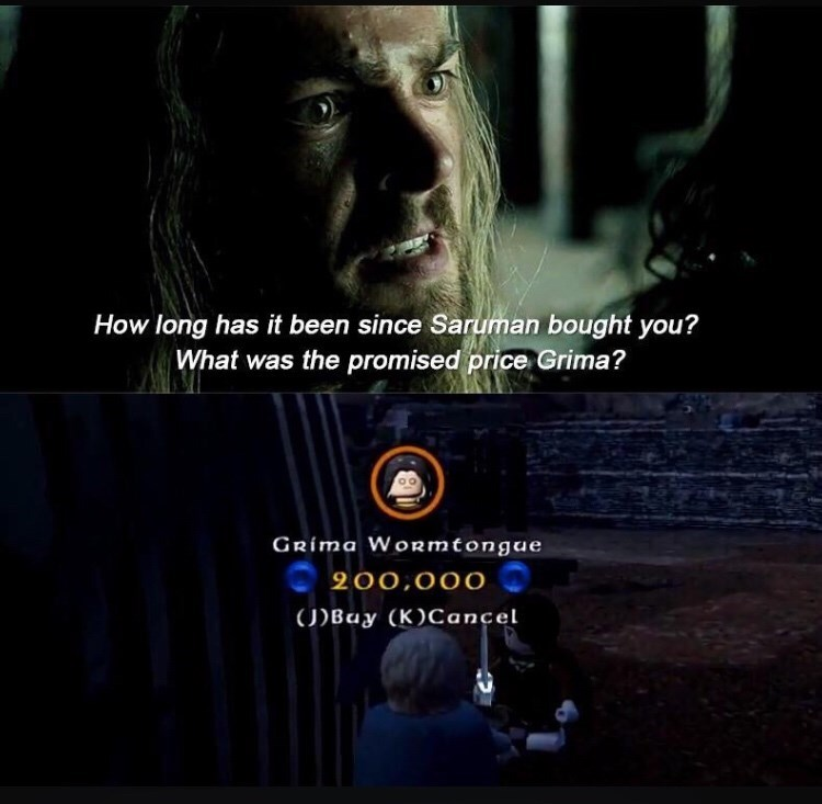 Darkness - How long has it been since Saruman bought you? What was the promised price Grima? GRima Woemtongue 200,000 |()Buy (K)Cancel