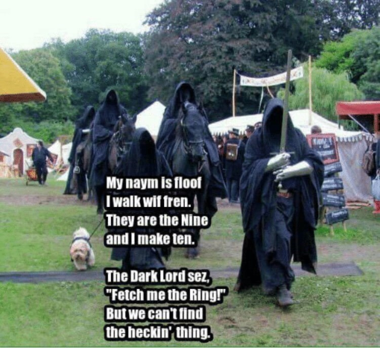 """Community - My naym is floof Iwalk wif fren. They are the Nine and I make ten. The Dark Lord sez, """"Fetch me the Ringr Butwe can't find the heckin' thing."""