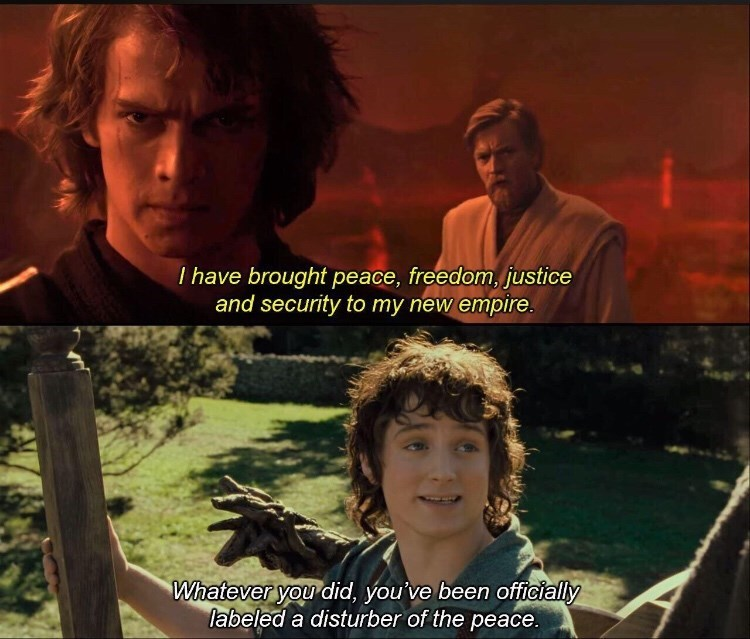 """Funny meme, Star Wars - """"I have brought peace, freedom, justice and security to my new empire; Whatever you did, you've been officially labeled a disturber of the peace."""""""