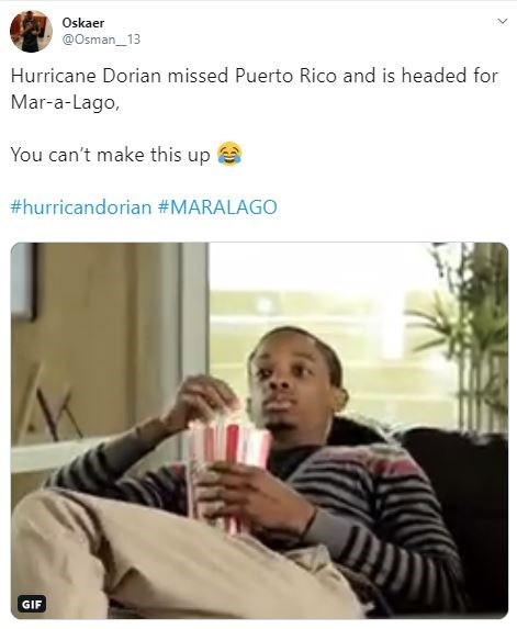 Text - Oskaer @Osman 13 Hurricane Dorian missed Puerto Rico and is headed for Mar-a-Lago, You can't make this up #hurricandorian #MARALAGO GIF