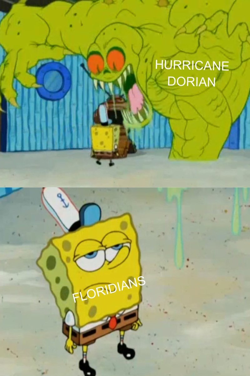 Spongebob meme - Hurricane Dorian, Floridians