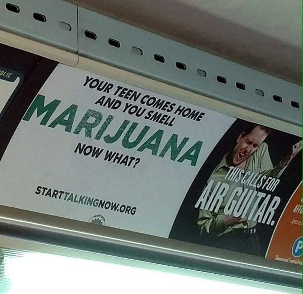 Advertising - YOUR TEEN COMES HOME AND YOU SMELL BLIC MARIJUANA AIR GUITAR NOW WHAT? AFF P STARTTALKINGNOW.ORG tCetier