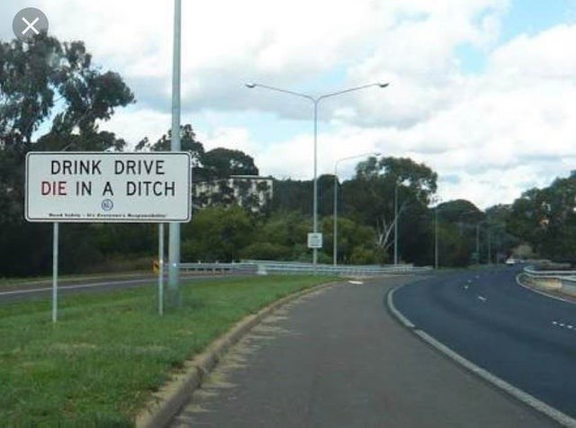 Road - DRINK DRIVE DIE IN A DITCH