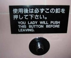 translation - Product - 使用後は必ずこの卸を 押して下さい。 YOU LADY WILL PUSH THIS BUTTON BEFORE LEAVING.