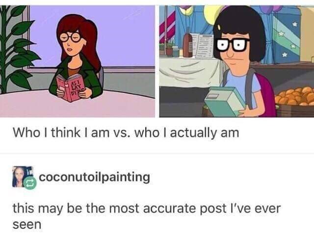 Cartoon - Who I think I am vs. who I actually am coconutoilpainting this may be the most accurate post I've ever seen