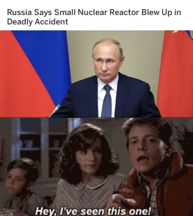 People - Russia Says Small Nuclear Reactor Blew Up in Deadly Accident Hey, I've seen this one!