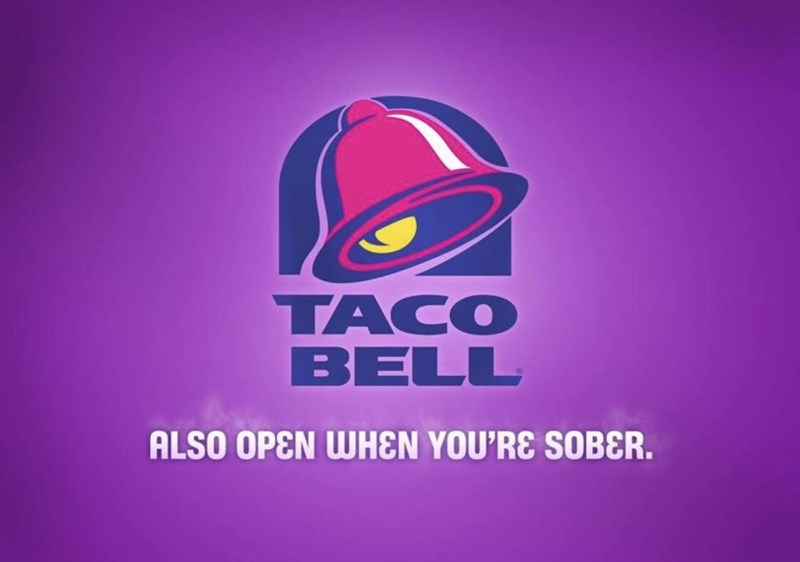 marketing - Logo - TACO BELL ALSO OPEN WHEN YOU'RE SOBER.